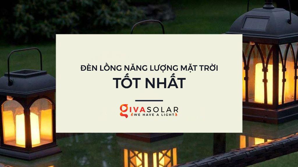 Những mẫu đèn lồng năng lượng mặt trời tốt nhất