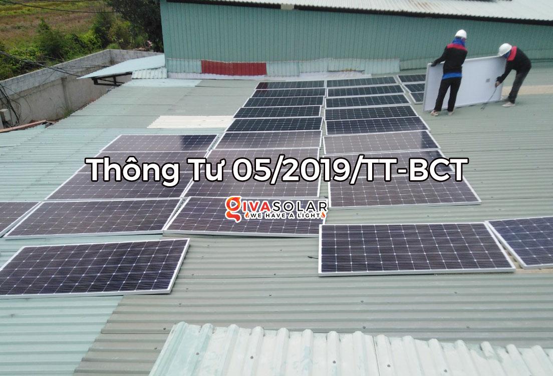 Thông tư số 05/2019/TT-BCT ngày 11/3/2019 sửa đổi, bổ sung một số điều của Thông tư số 16/2017/TT-BCT ngày 12/9/2017 của Bộ trưởng Bộ Công Thương quy định về phát triển dự án và Hợp đồng mua bán điện mặt trời