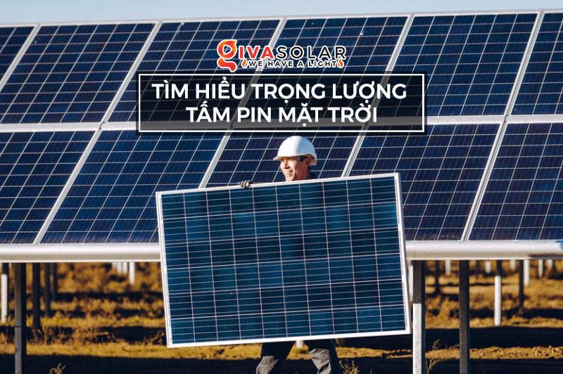 Tìm hiểu về trọng lượng của tấm pin năng lượng mặt trời
