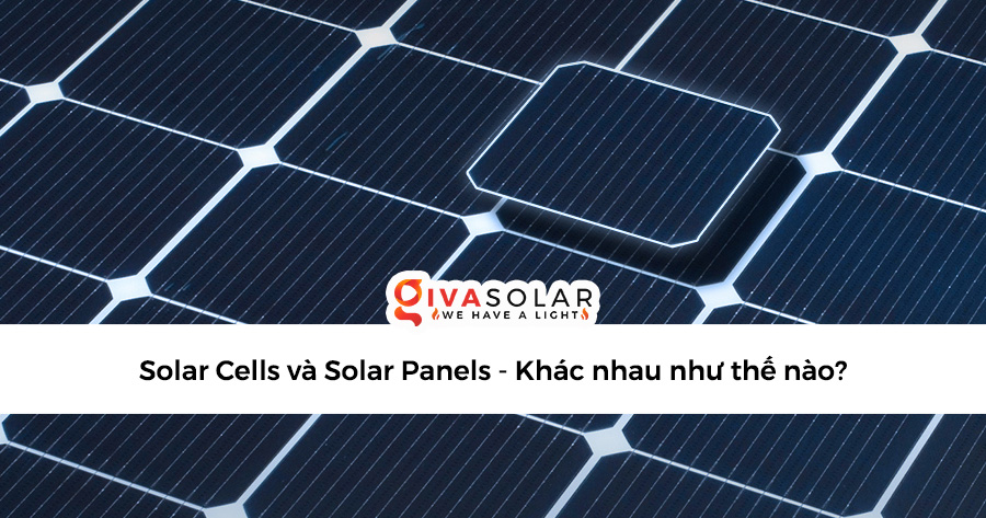 Solar Cells và Solar Panels